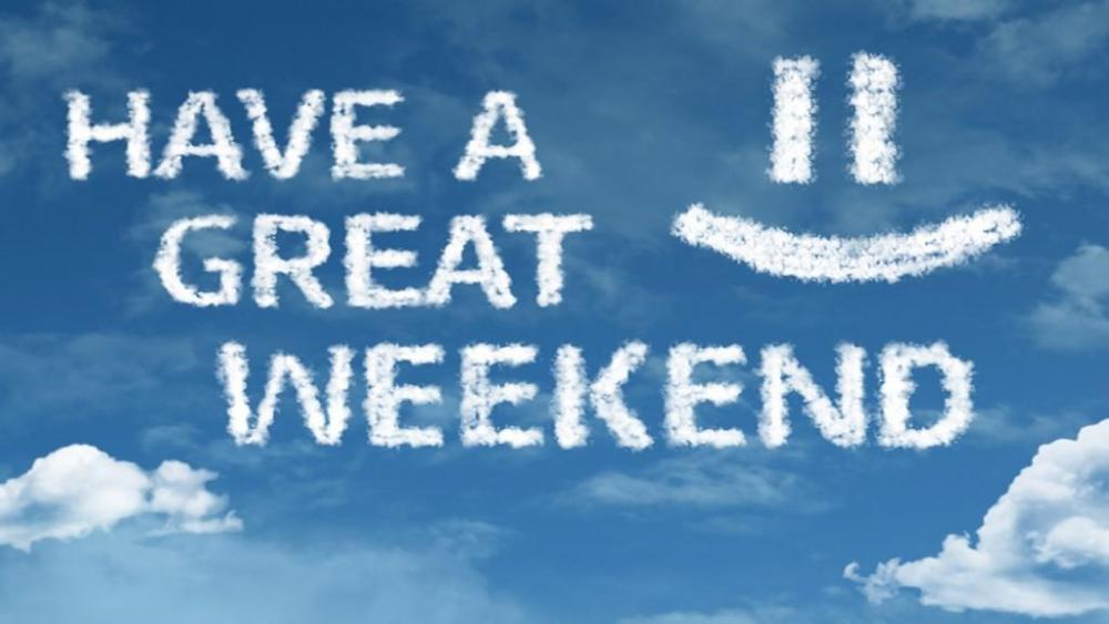 Have-A-Great-Weekend-1024x576.jpg